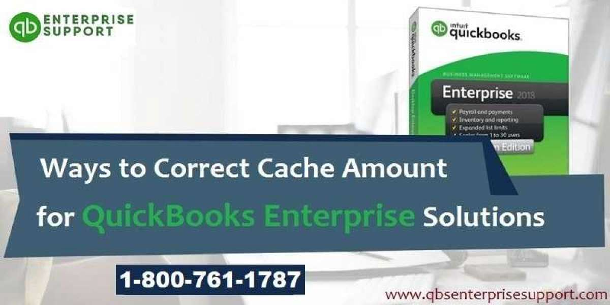 Steps to Correct/Clear Cache Amount QuickBooks Enterprise