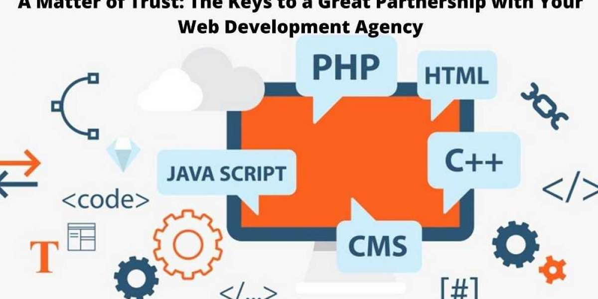 A Matter of Trust: The Keys to a Great Partnership with Your Web Development Agency