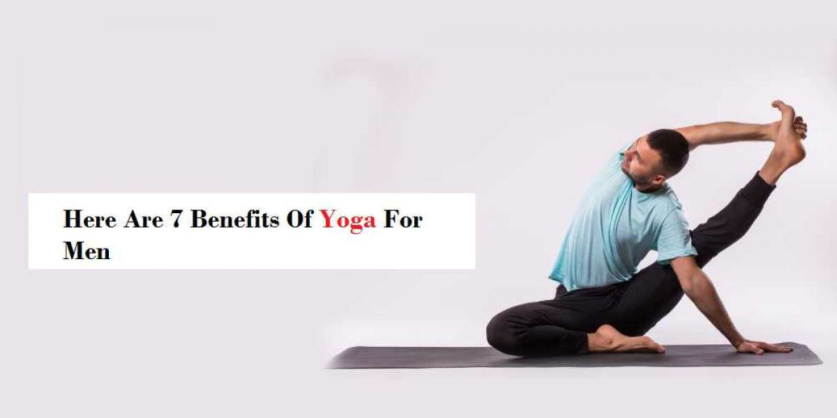 Here Are 7 Benefits of Yoga For Men