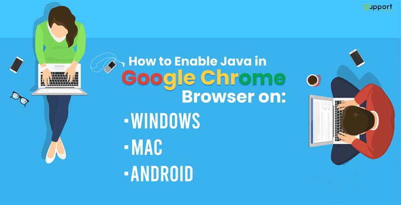 How to Enable Java in Chrome on Windows, Mac, Android 2020