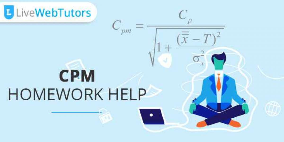 How To Choose The Most Straightforward And Reliable CPM Homework Help?