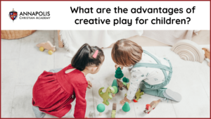 What are the advantages of creative play for children? - AtoAllinks