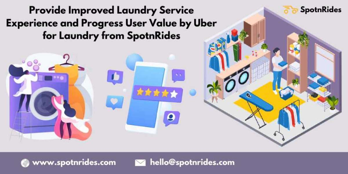 Provide Improved Laundry Service Experience and Progress User Value by Uber for Laundry from SpotnRides